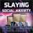 Social Anxiety 2.0