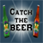 Catch the beer 1.3